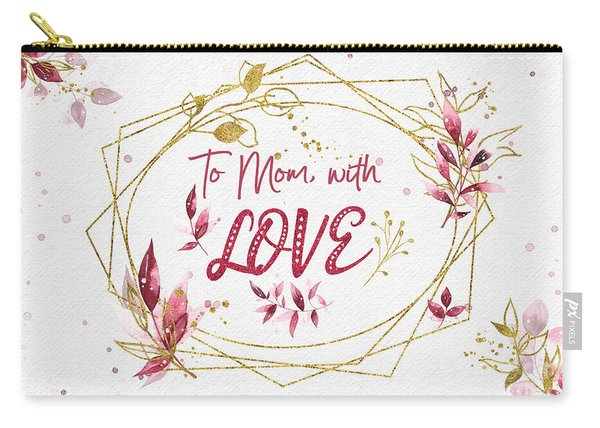 To Mom, With Love Carry-all Pouch