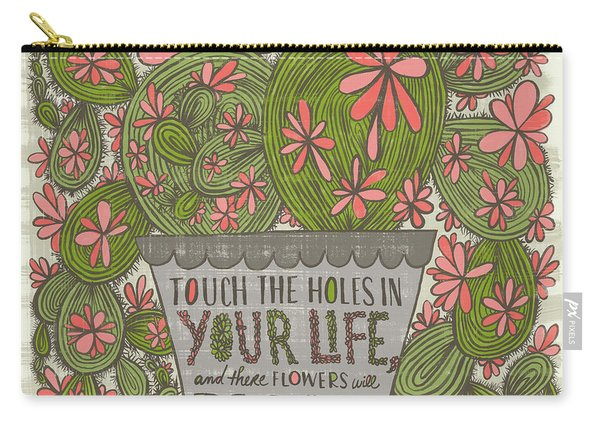 Touch The Holes In Your Life And The Flowers Will Bloom Zen Proverb Carry-all Pouch