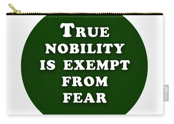 True Nobility Is Exempt From Fear #shakespeare #shakespearequote Carry-all Pouch