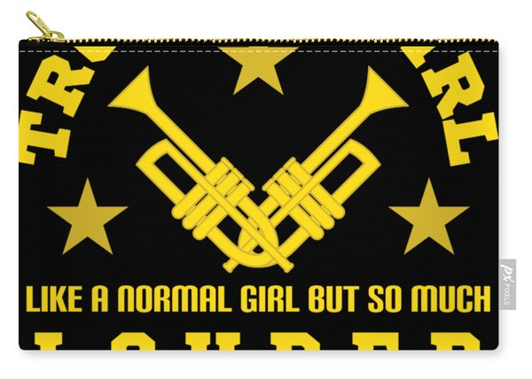 Trumpet Girl Like Normal Girl But Louder Louder Tee Design For Both Trumpets And Girl Lovers  Carry-all Pouch