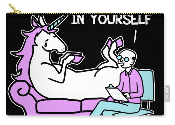 Unicorn You Need To Believe In Yourself Carry-all Pouch