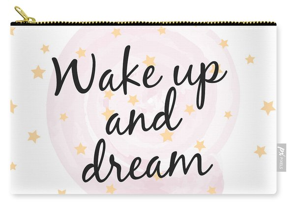 Wake Up And Dream - Baby Room Nursery Art Poster Print Carry-all Pouch