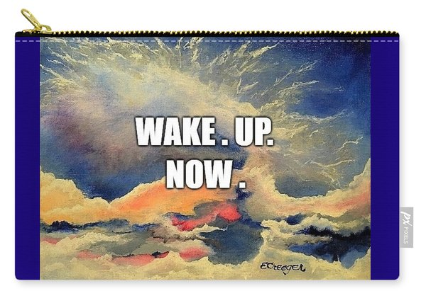 Wake. Up. Now. Carry-all Pouch