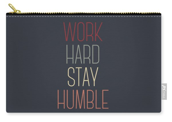 Work Hard Stay Humble Quote Carry-all Pouch