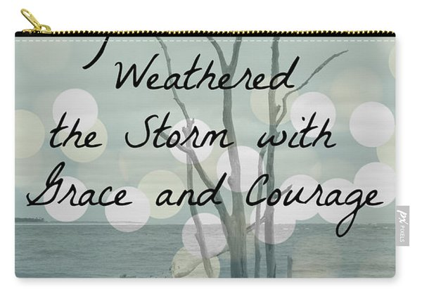 You Have Weathered The Storm Carry-all Pouch
