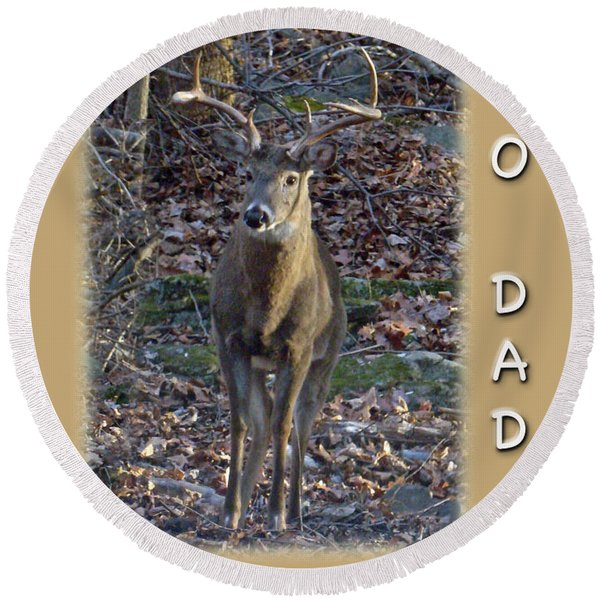 Dad Birthday Greeting Card - Whitetail Deer Buck Round Beach Towel