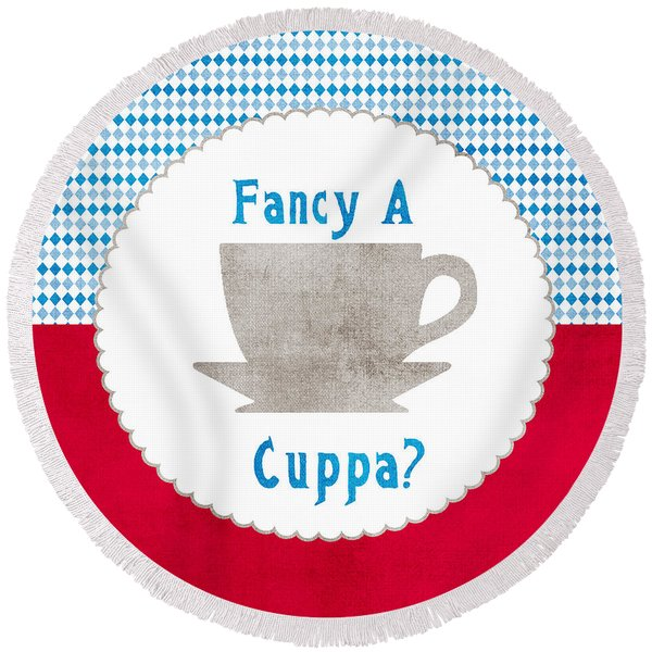 Fancy A Cup Round Beach Towel