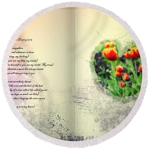 Round Beach Towel featuring the photograph I Carry Your Heart With Me  by Bill Cannon