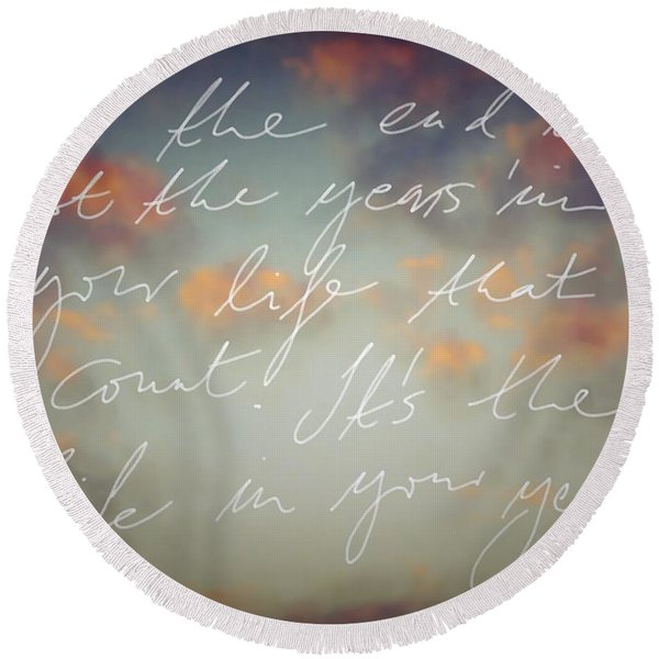 In The End... Round Beach Towel