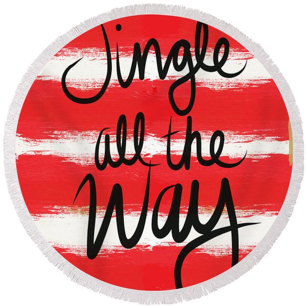 Jingle All The Way- Greeting Card Round Beach Towel