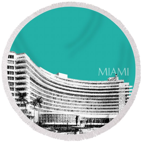 Miami Skyline Fontainebleau Hotel - Teal Round Beach Towel