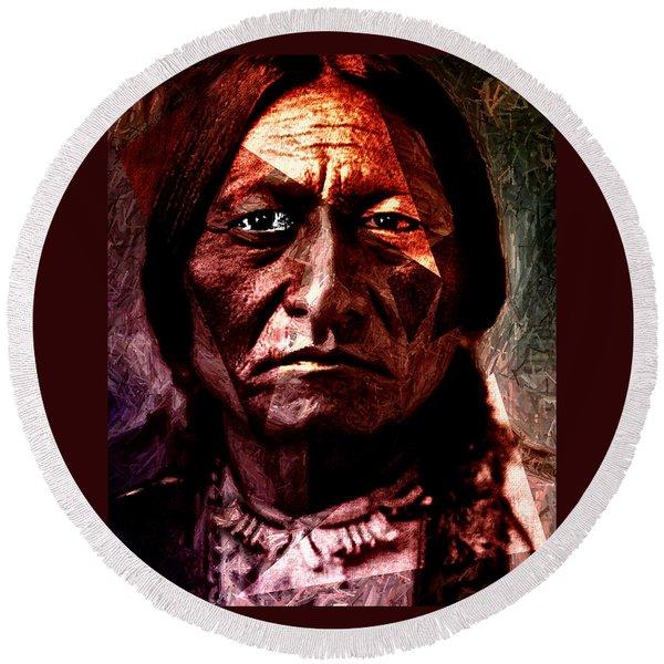Sitting Bull - Warrior - Medicine Man Round Beach Towel