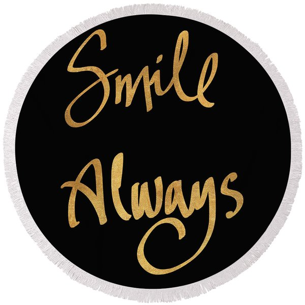 Smile Always On Black Round Beach Towel