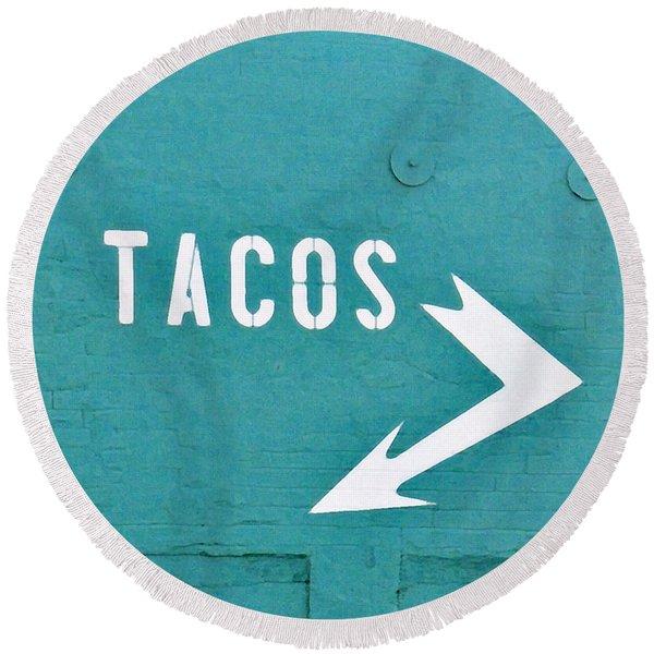 Tacos Round Beach Towel