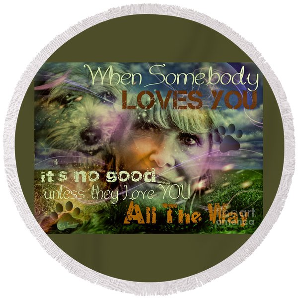 When Somebody Loves You - 3 Round Beach Towel