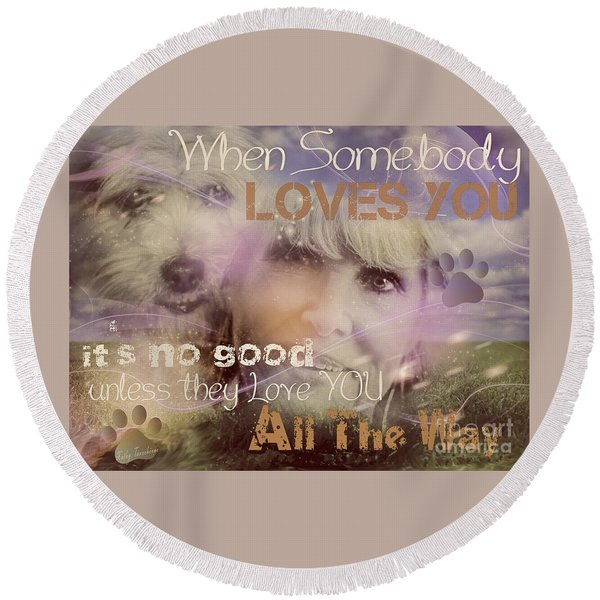 When Somebody Loves You-2 Round Beach Towel
