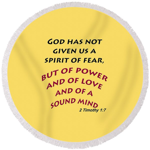 2 Timothy 1 7 God Has Not Given Us A Spirit Of Fear Round Beach Towel