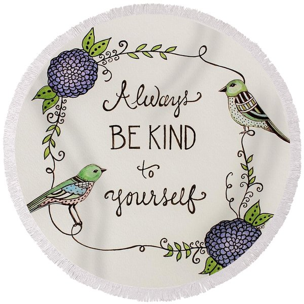 Always Be Kind To Yourself Round Beach Towel