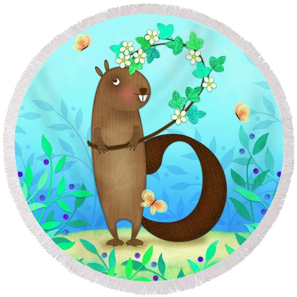 B Is For Beaver With A Blossoming Branch Round Beach Towel