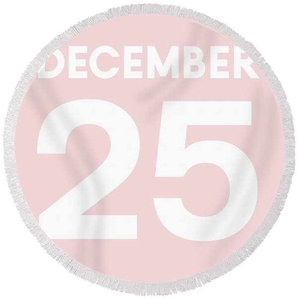 December 25 Pink- Art By Linda Woods Round Beach Towel