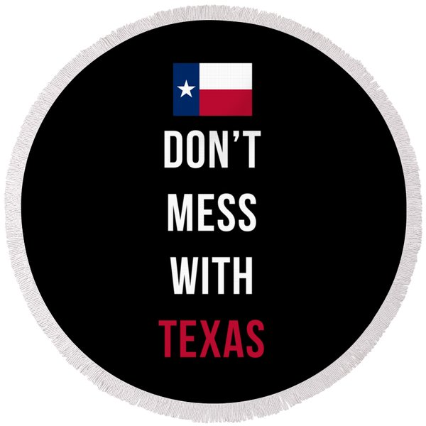 Don't Mess With Texas Tee Black Round Beach Towel