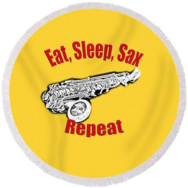 Eat Sleep Sax Repeat Round Beach Towel