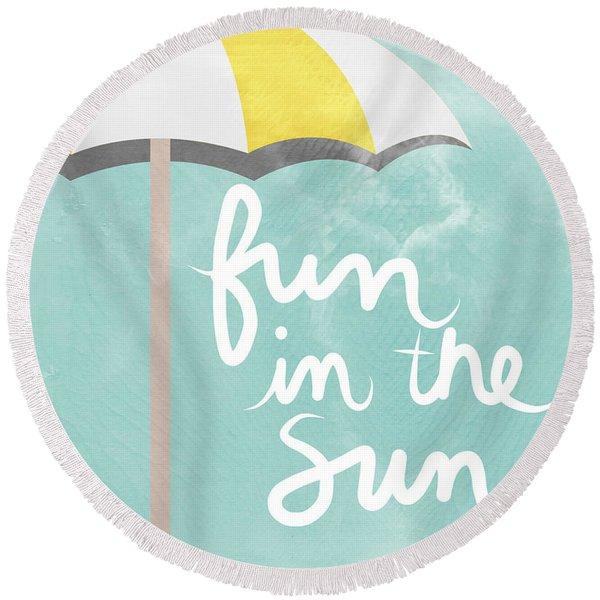 Fun In The Sun Round Beach Towel