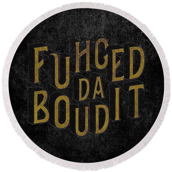 Round Beach Towel featuring the digital art Goldblack Fuhgeddaboudit by Megan Dirsa-DuBois