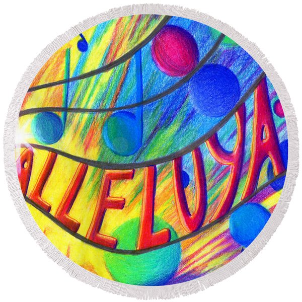 Round Beach Towel featuring the painting Halleluyah by Nancy Cupp