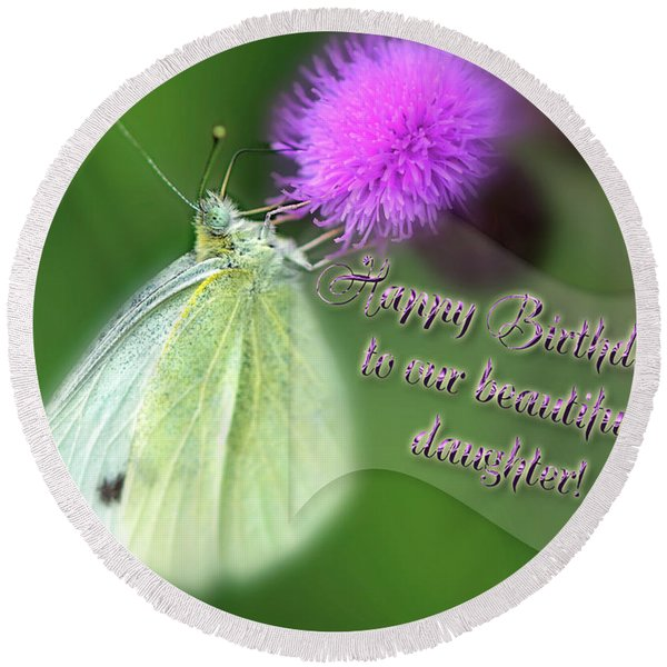 Happy Birthday To Our Beautiful Daughter - Cabbage White Butterfly Round Beach Towel