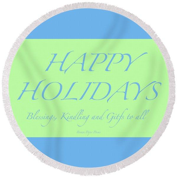 Happy Holidays - Day 4 Round Beach Towel