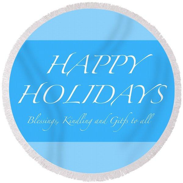 Happy Holidays - Day 5 Round Beach Towel