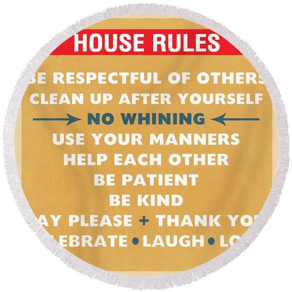 House Rules Round Beach Towel