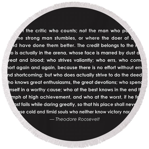 It Is Not The Critic Who Counts Round Beach Towel