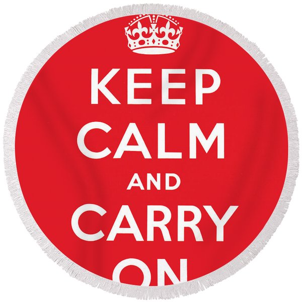 Keep Calm And Carry On Round Beach Towel