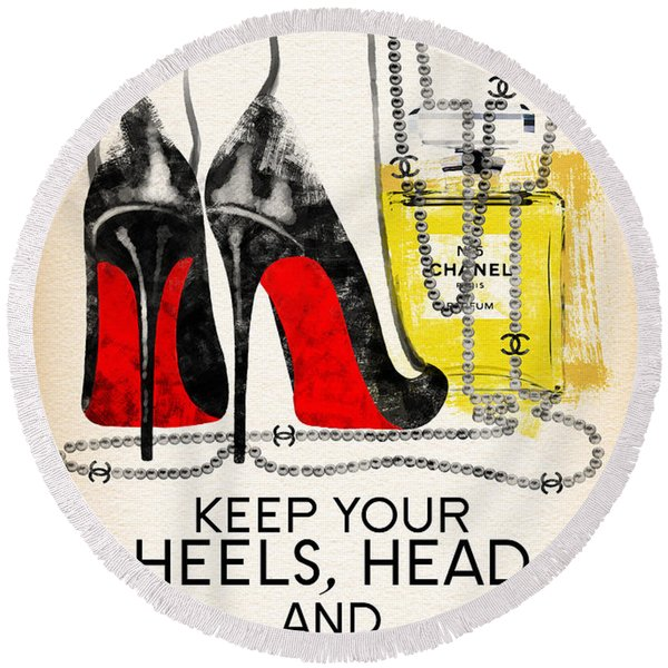 Keep Your Heels Head And Standards High Round Beach Towel