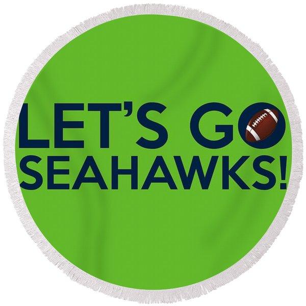 Let's Go Seahawks Round Beach Towel