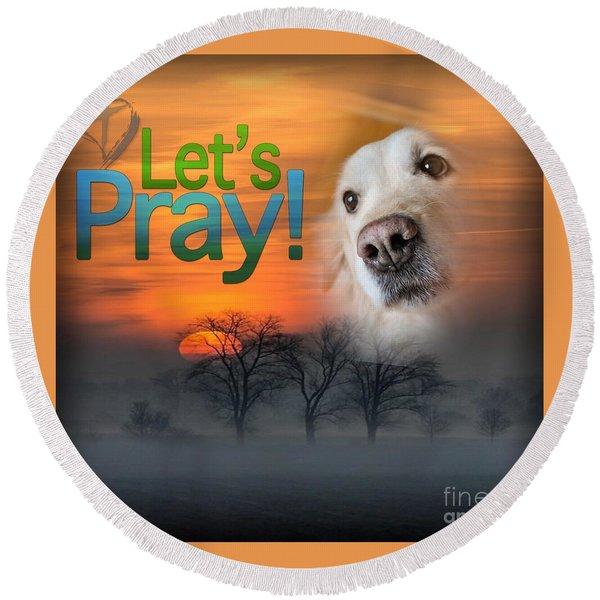 Let's Pray Round Beach Towel