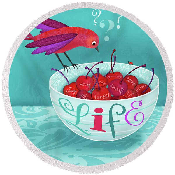 Life Is A Bowl Of Cherries Round Beach Towel