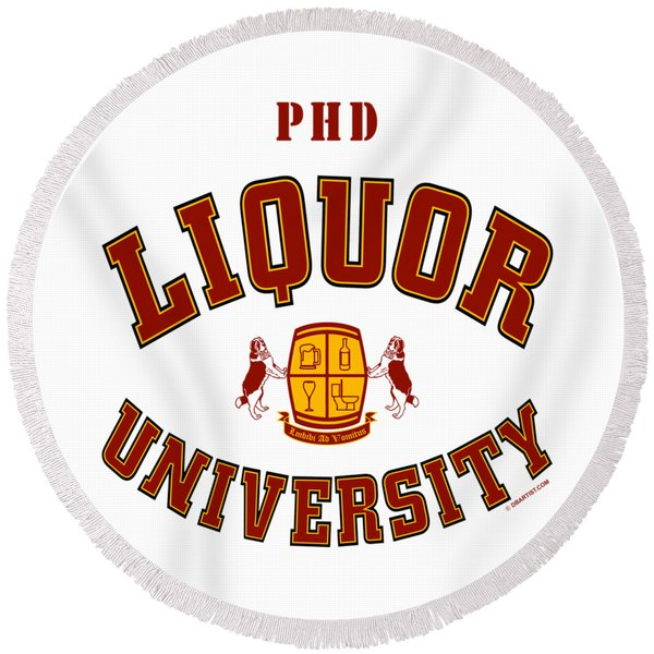 Liquor University Phd Round Beach Towel
