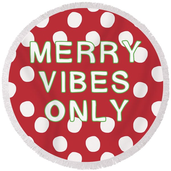 Merry Vibes Only Polka Dots- Art By Linda Woods Round Beach Towel