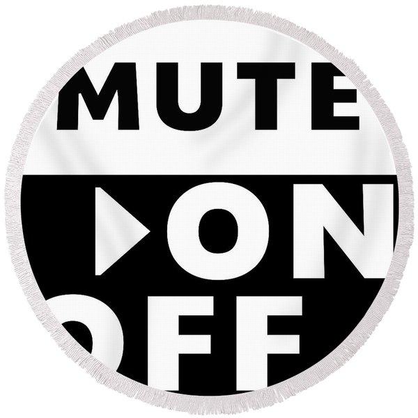 Mute On Off- Art By Linda Woods Round Beach Towel