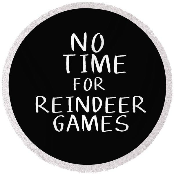 No Time For Reindeer Games Black- Art By Linda Woods Round Beach Towel