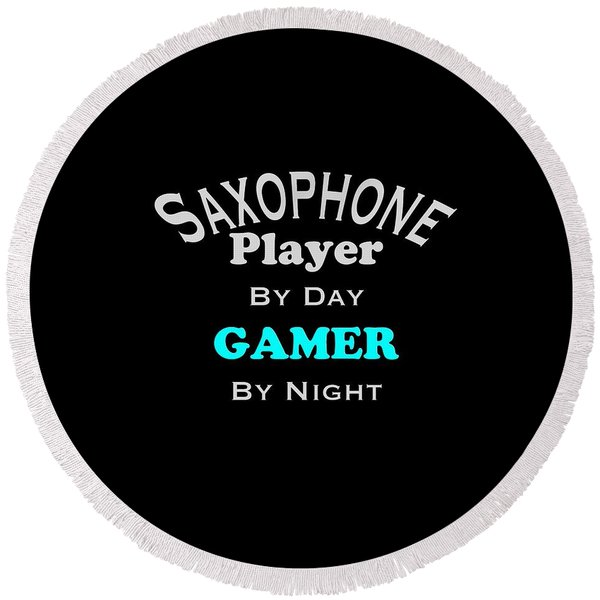 Saxophone Player By Day Gamer By Night 5623.02 Round Beach Towel