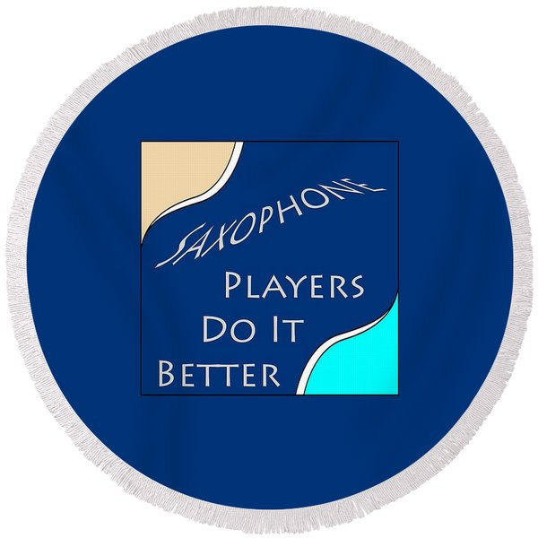 Saxophone Players Do It Better 5643.02 Round Beach Towel