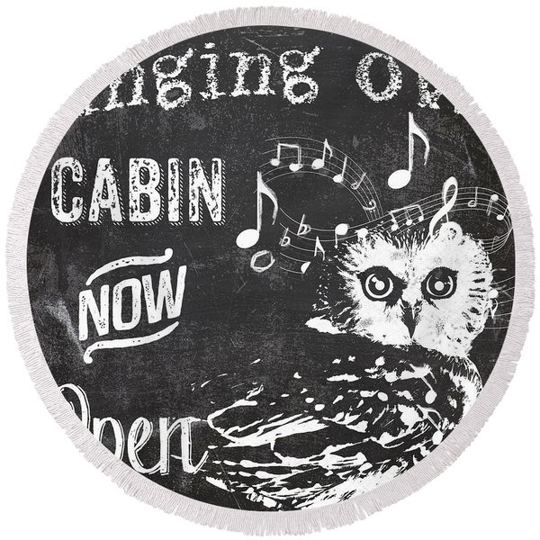 Singing Owl Cabin Rustic Sign Round Beach Towel