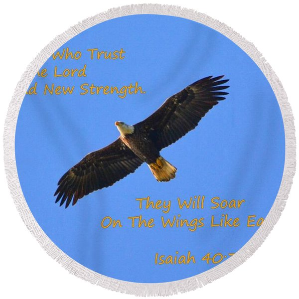 Soar On The Wings Like Eagles Isaiah 40 31  Round Beach Towel