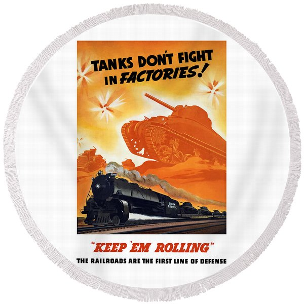 Tanks Don't Fight In Factories Round Beach Towel