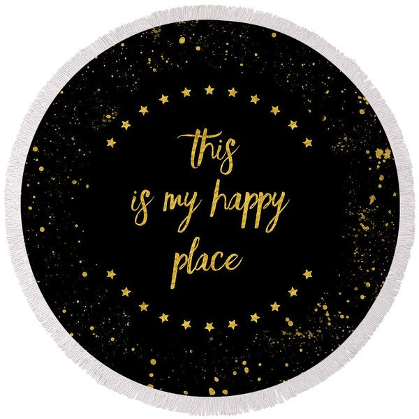 Text Art This Is My Happy Place I - Black With Stars And Splashes Round Beach Towel