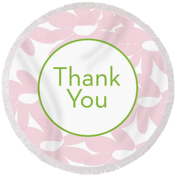Thank You Card Pink Flowers- Art By Linda Woods Round Beach Towel